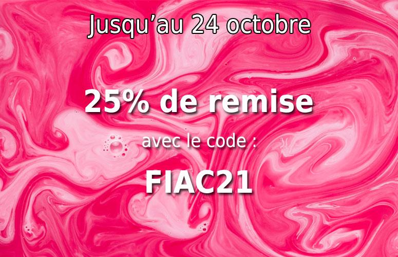 25% de remise avec le code FIAC2021