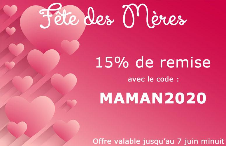 15% de remise pour la fête des mères avec le code MAMAN2020